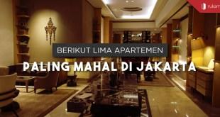 Apartemen Paling Mahal di Jakarta