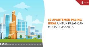 10 Apartemen Paling Ideal untuk Pasangan Muda di Jakarta