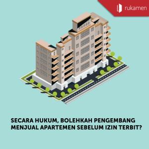 Secara Hukum, Bolehkah Pengembang Menjual Apartemen Sebelum Izin Terbit?