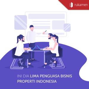 Ini Dia Lima Penguasa Bisnis Properti Indonesia