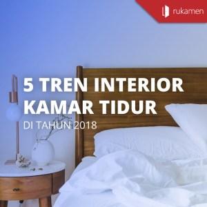 5 Tren Interior Kamar Tidur di Tahun 2018