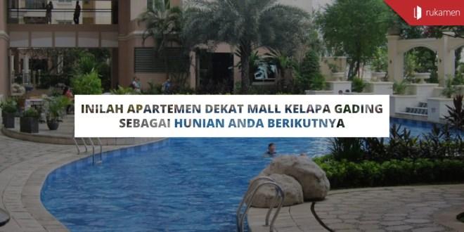 Inilah Apartemen dekat Mall Kelapa Gading sebagai Hunian ...