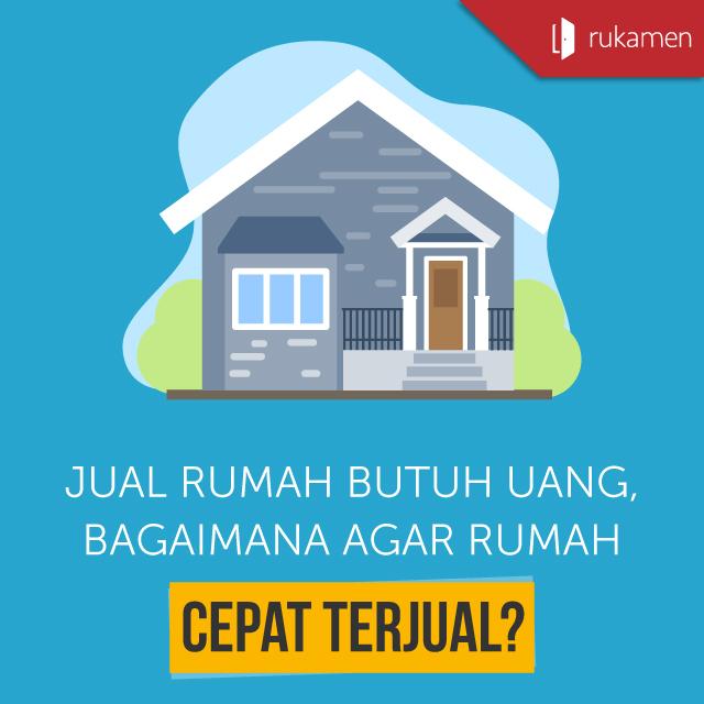 Jual Rumah Butuh Uang, Bagaimana agar Cepat Terjual?