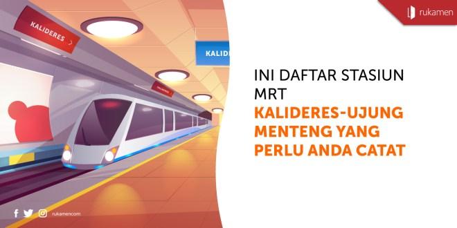 Daftar Stasiun MRT Kalideres-Ujung Menteng