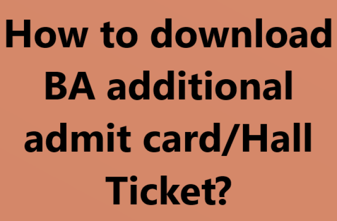 How to download BA additional admit card/Hall Ticket?