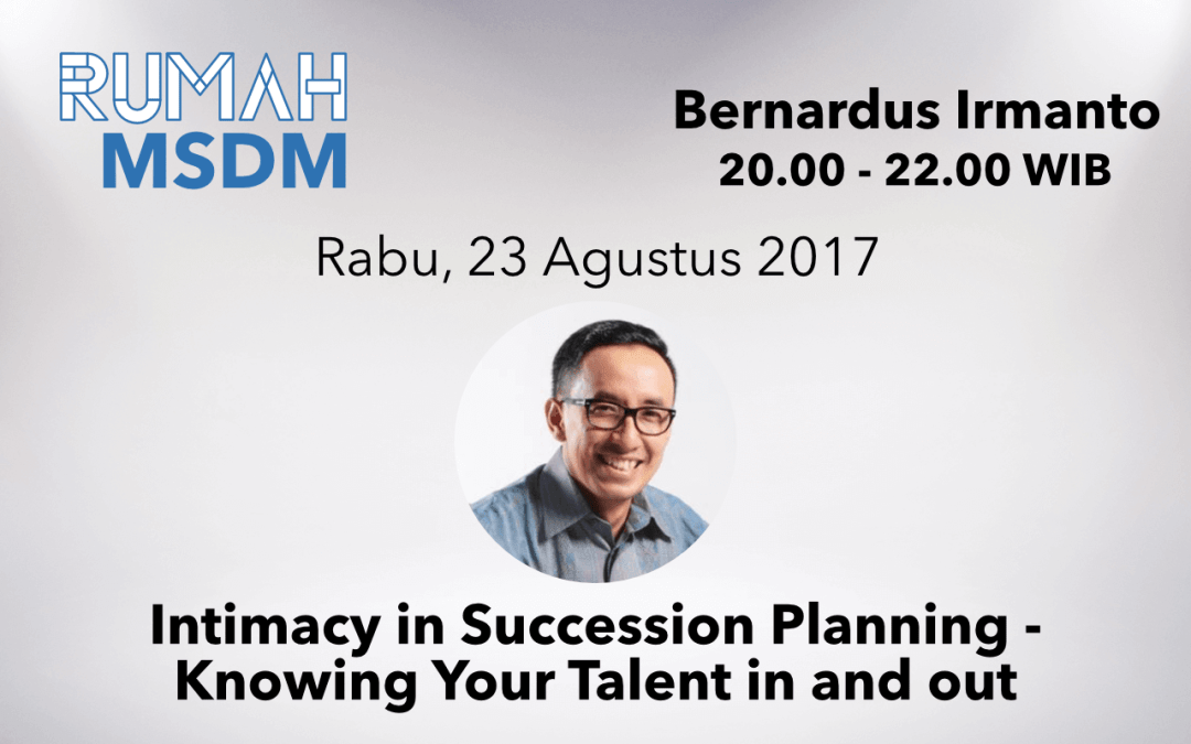 Intimacy in Succession Planning – Knowing Your Talent in and out