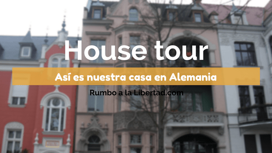 House Tour: Así es nuestra casa en Alemania