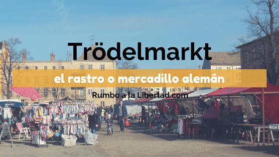 Trödelmarkt: El rastro o mercadillo alemán