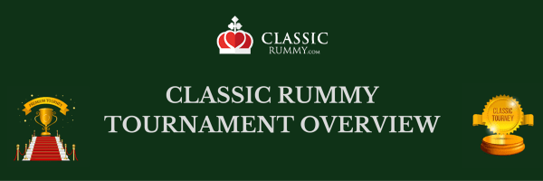 Classic Rummy Tournaments Overview