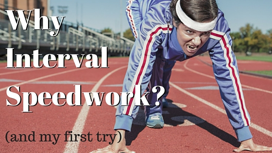 Why Interval Speedwork and my first try