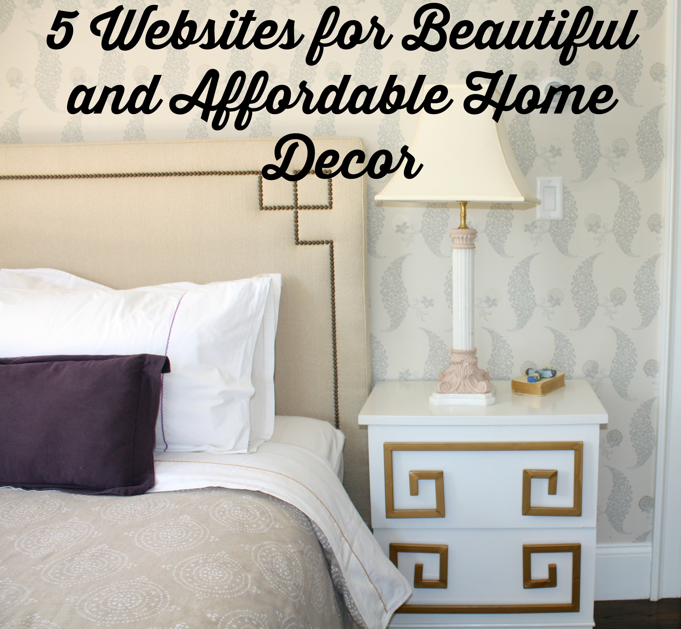 Friday Favorites 5 websites for Beautiful and Affordable home decor  Run Gia Run