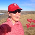 May Goals…and what happened in April??
