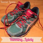 Running…Lately