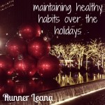 Maintaining Healthy Habits During the Holidays