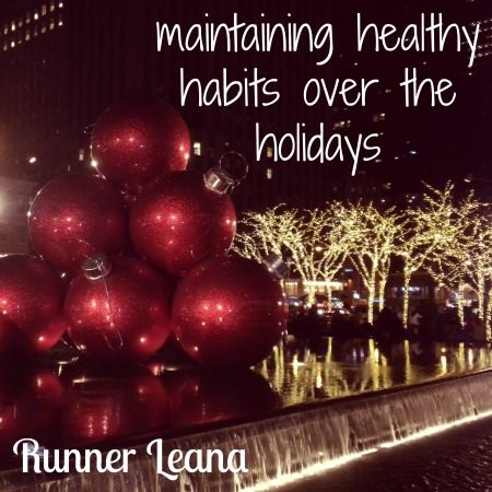 Maintaining Healthy Habits Over the Holidays