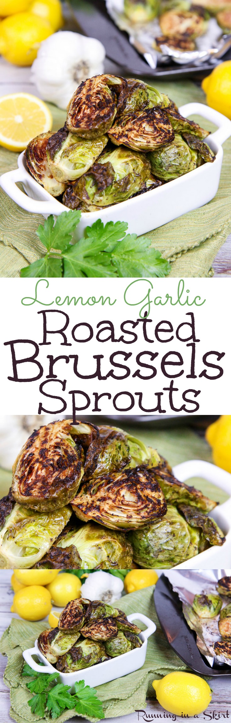 The Best Crispy Oven Roasted Brussels Sprouts with garlic recipe - seasoned with lemon - vegan friendly! These easy, healthy, quick and simple sprouts are the perfect veggies side dish with only a handful of ingredients.  Also vegetarian, low carb, gluten free, 21 day fix, whole 30 and paleo.  / Running in a Skirt