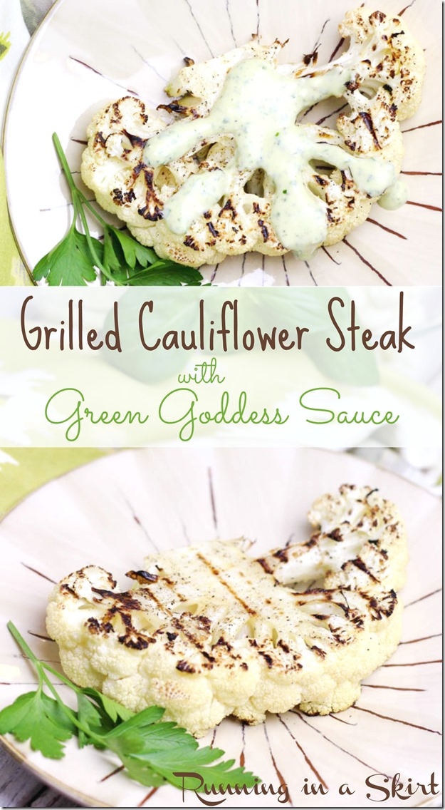 Grilled Cauliflower Steak Recipe with Green Goddess Dipping Sauce! YUM!