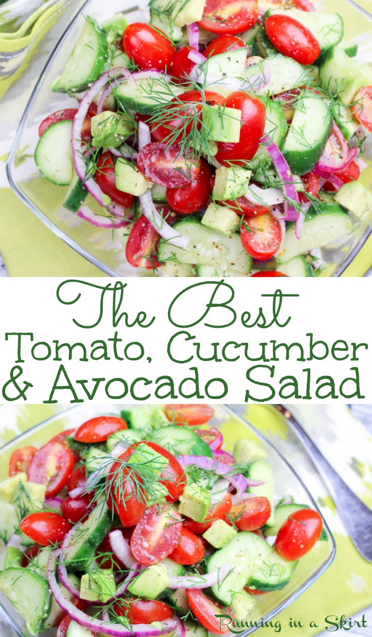 The Best Healthy & Vegan Tomato Cucumber and Avocado Salad recipe.   This simple tomato cucumber salad is easy and uses dill, olive oils and rice wine vinegar for the dressing.  Low carb, whole 30, 21 day fix, gluten free, dairy free, vegan, paleo, vegetarian & clean eating. / Running in a Skirt