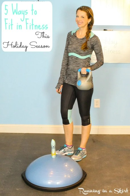 5 Ways to Fit in Fitness this Holiday Season- Stay in shape this holiday season with these tips!/ Running in a Skirt