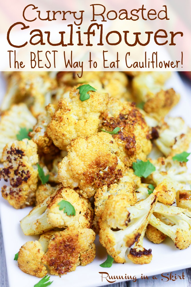 Curry Roasted Cauliflower recipe - aka The BEST Healthy Cauliflower recipe.  Easy, made on a sheet pan and totally addictive.  Indian inspired flavors in this curry cauliflower.  Vegan, vegetarian, keto, whole 30 and gluten free. / Running in a Skirt #whole30 #keto #glutenfree #cauliflower #recipe via @juliewunder