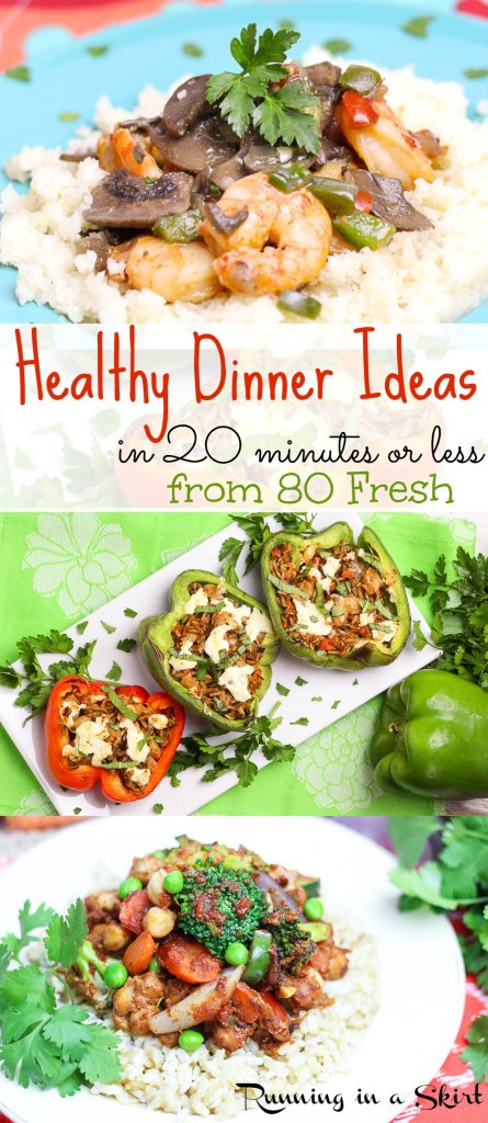 Healthy Dinner Ideas in 20 minutes or less from 80 Fresh