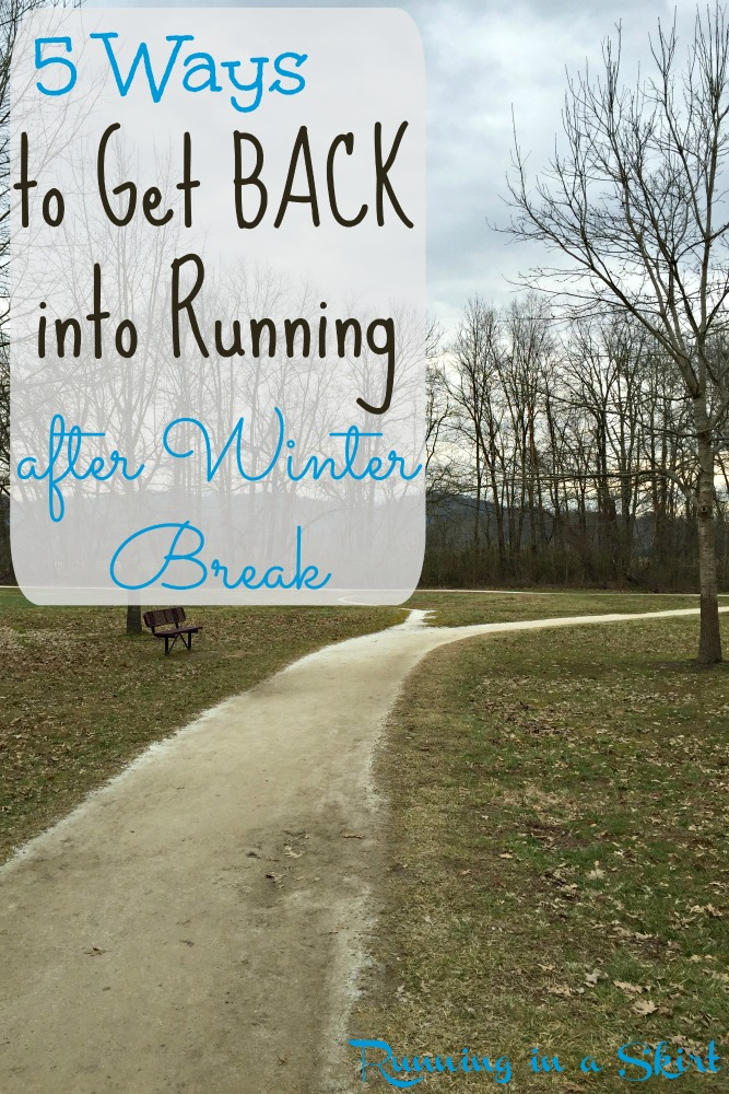 5 Ways to Get Back into Running after Winter Break
