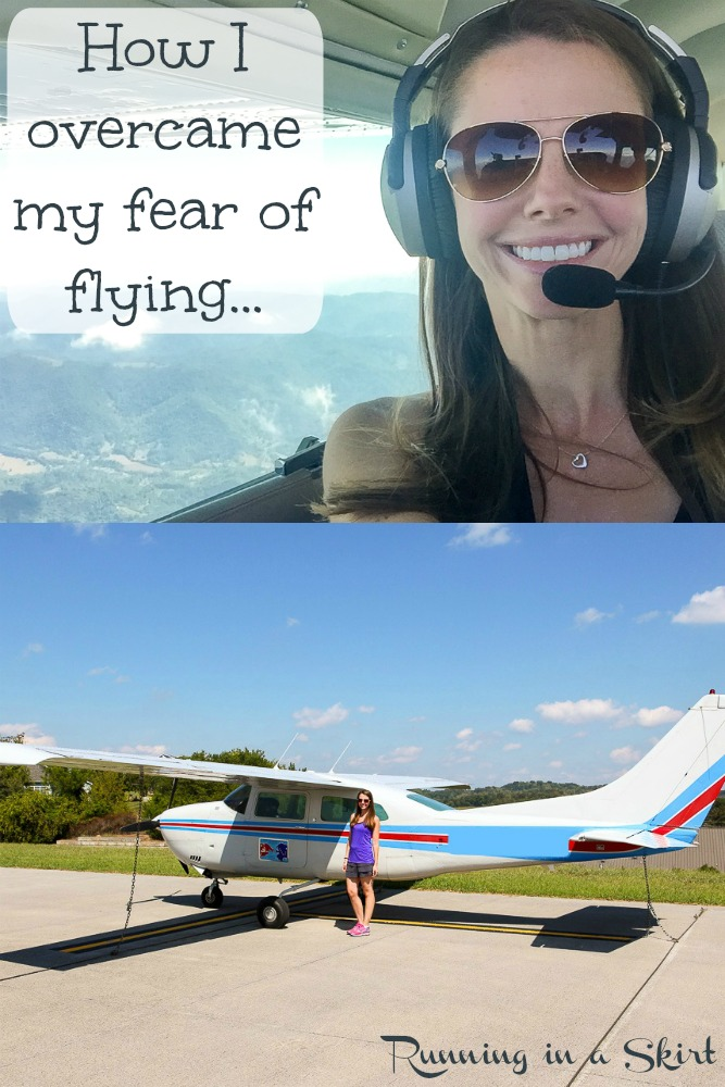 Inspiration for Overcoming Fears including flying a small airplane. / Running in a Skirt