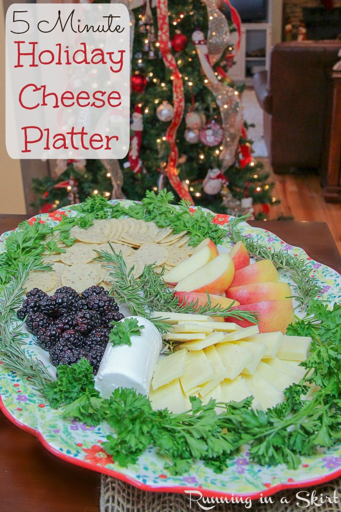 Last Minute 5 Minute Holiday Cheese Platter / Running in a Skirt