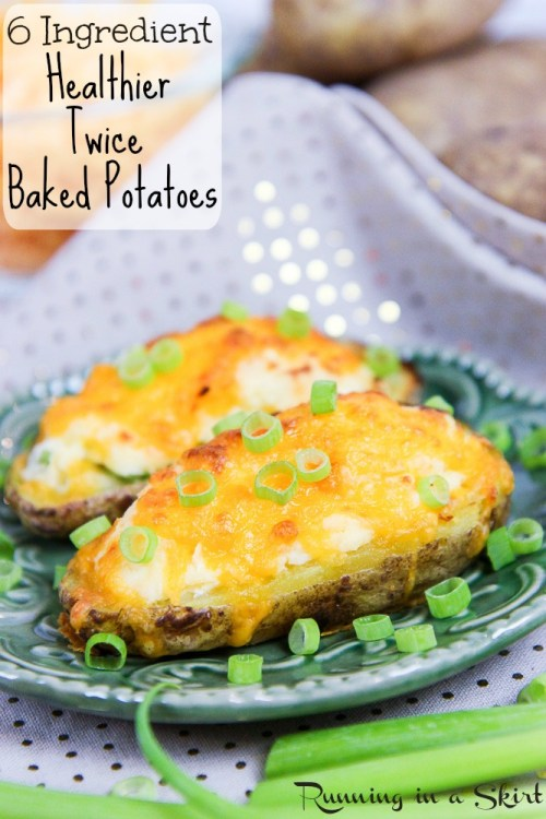 6 Ingredient Healthy Twice Baked Potato / Running in a Skirt
