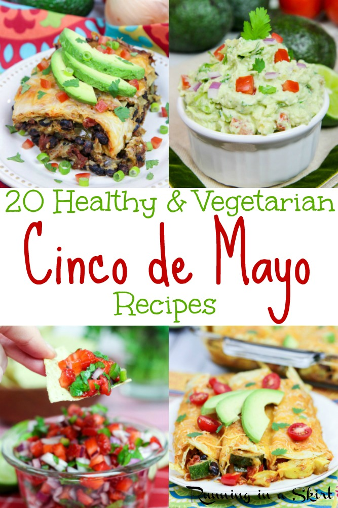 20 Vegetarian Healthy Cinco de Mayo recipes / Running in a Skirt
