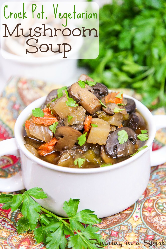 Vegetarian crock pot mushroom soup recipe running in a skirt for Crock pot vegetarian recipes healthy