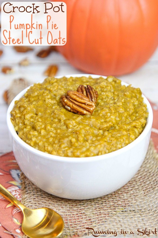 Crock Pot Pumpkin Pie Steel Cut Oatmeal recipe / Running in a Skirt