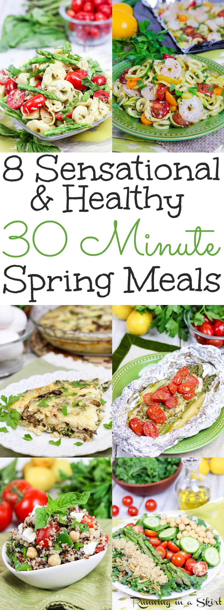 8 30 Minute Healthy Spring Meals - includes simple vegetarian & pescatarian recipes and lunch ideas for families.  Packed with veggies and some recipes use greek yogurt!  Includes low carb, paleo, vegan and dairy free options. / Running in a Skirt via @juliewunder