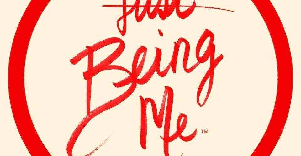 {just} Being Me