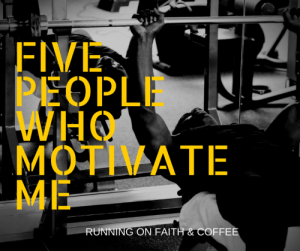 Five People Who Motivate Me {Five on Friday}