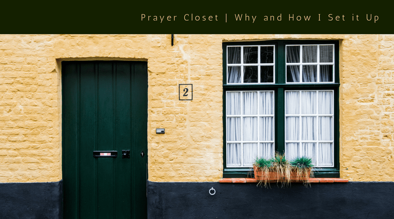 Prayer Closet | Why and How I Set it Up