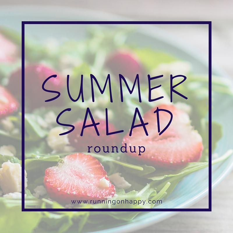 Summer Salad Roundup | Running on Happy