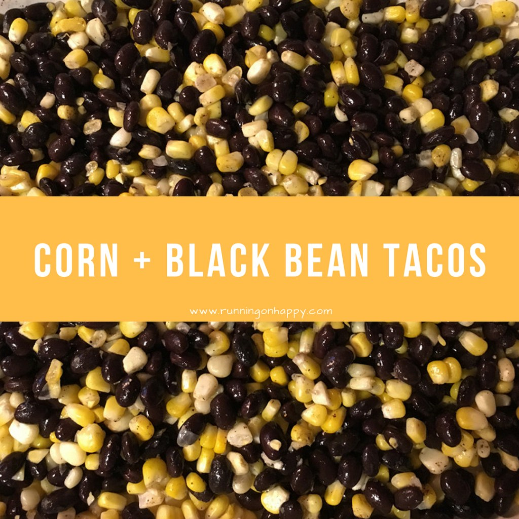 Corn and Black Bean Tacos | Meatless Monday | Running on Happy