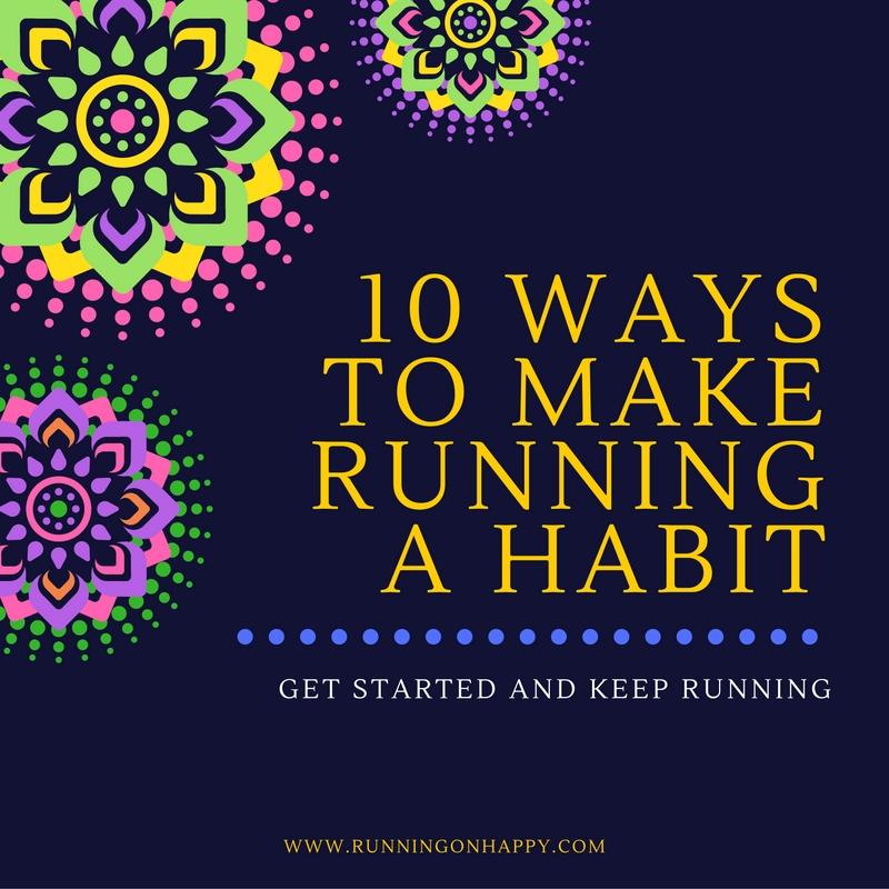 10 Ways to Make Running a Habit | Running on Happy