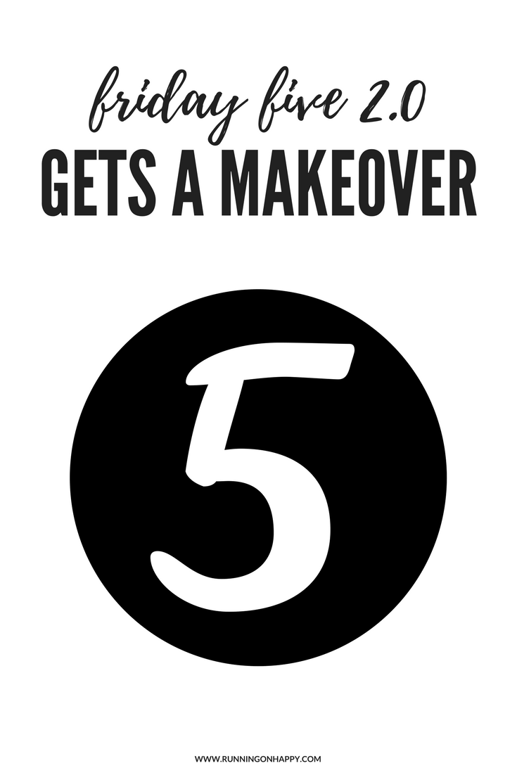 The Friday Five 2.0 is getting a makeover! Check it out and see what's changing and what's staying the same. Then stick around for Runfessions!