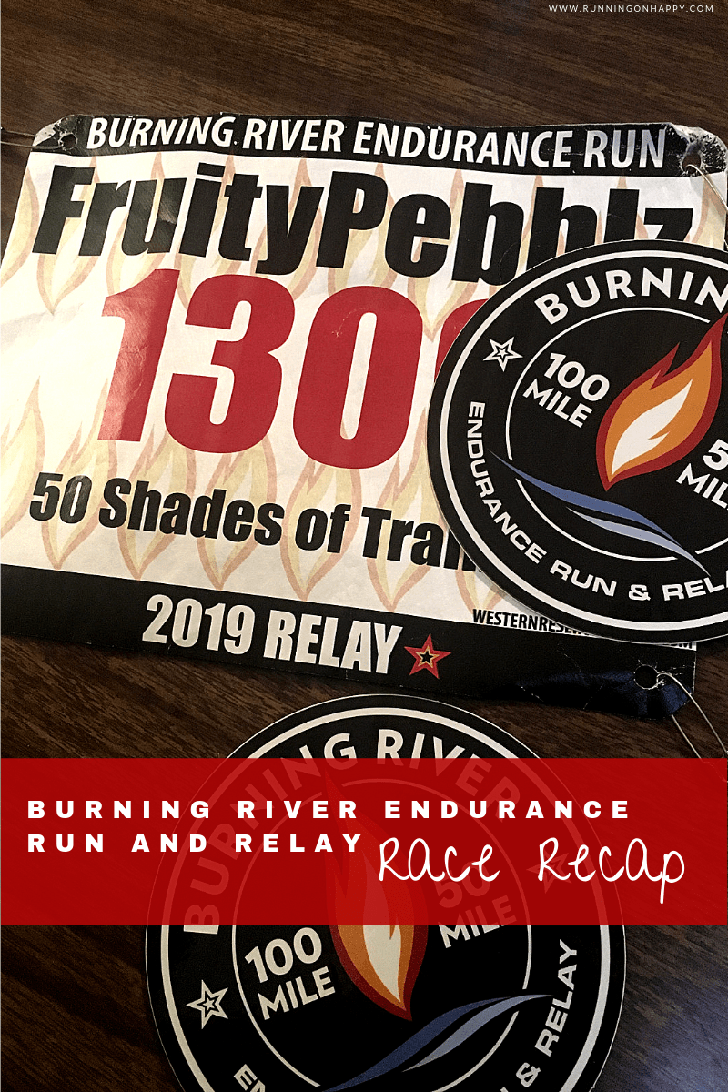 Burning River Endurance Runs and Relay Race Recap 2019 | Running on Happy
