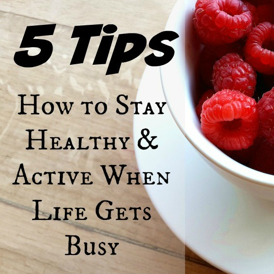Tips on How to Stay Healthy and Active