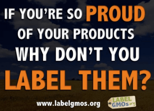 If You're So Proud Of GMOs, Why Don't You Label Them?