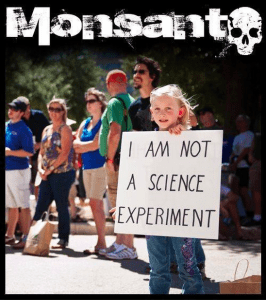 Monsanto I Am Not A Science Experiment