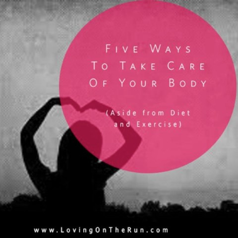 Five Ways to Take Care of your Body