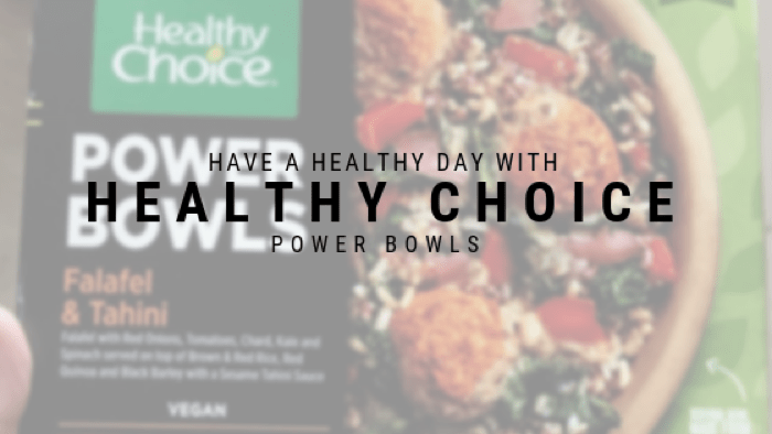 Have a Healthy Day with Healthy Choice Power Bowls