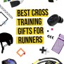 Unique Gifts For Runners Ideas To Get Your Runner Cross