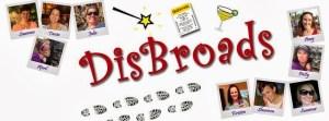 Meet the DisBroads:  Update…..