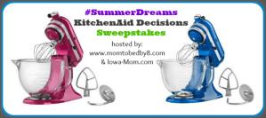 #SummerDreams KitchenAid Decision Sweepstakes