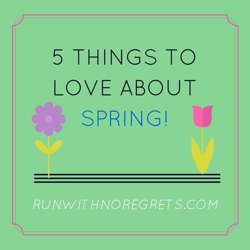 5 things to love about spring
